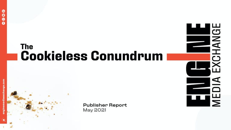 ENGINE's Cookieless Conundrum Publisher Report