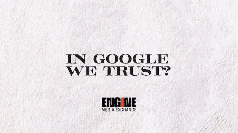 In Google We Trust?
